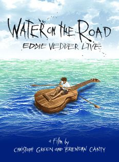 Water On The Road Eddie Vedder Live (2011)
