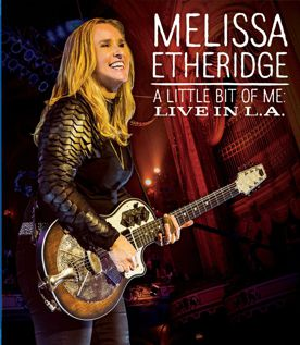 Melissa Etheridge A Little Bit Of Me Live In La (2014)