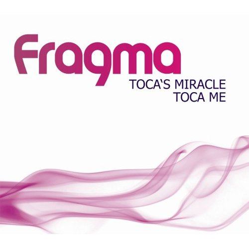 Fragma - Tocas Miracle (2016)