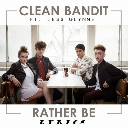 Clean Bandit - Rather Be Ft. Jess Glynne (1080p)