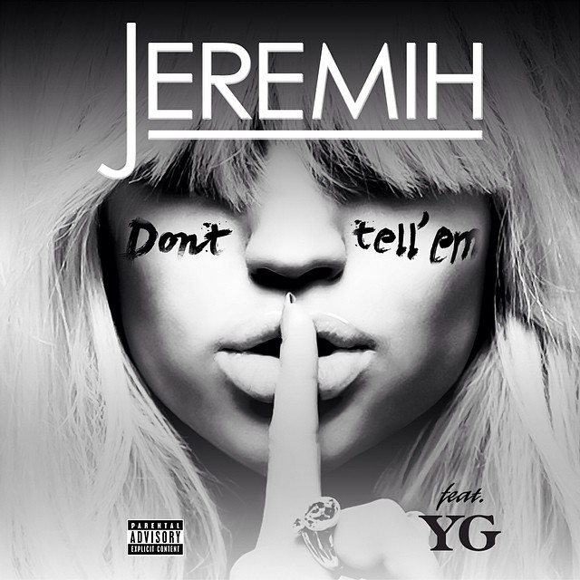 Jeremih - Dont Tell Em Ft. Yg (official Audio Fan Video 1080p)