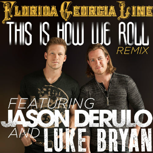 Florida Georgia Line - This Is How We Roll Ft. Luke Bryan (1080p)
