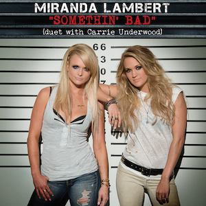 Miranda Lambert - Somethin Bad Ft. Carrie Underwood (1080p)