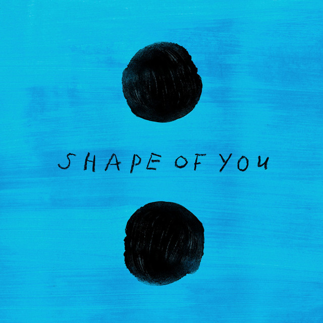 Ed Sheeran - Shape Of You (2017)