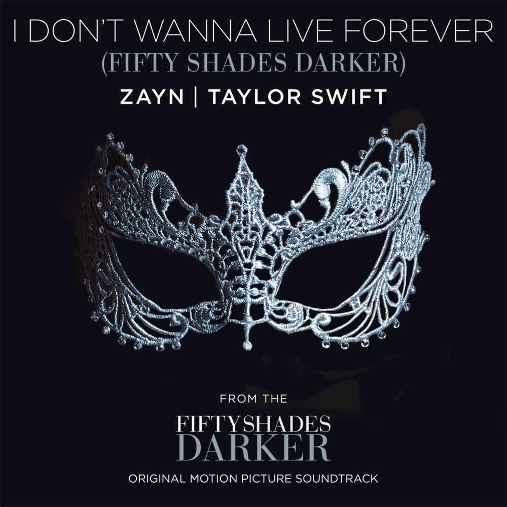 Zayn Taylor Swift - I Don't Wanna Live Forever (fifty Shades Darker) (2017)
