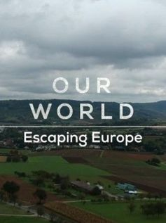 BBC Our World Escaping Europe (2018)
