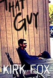 Kirk Fox: That Guy (2018)