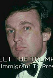 Meet the Trumps: From Immigrant to President (2017)