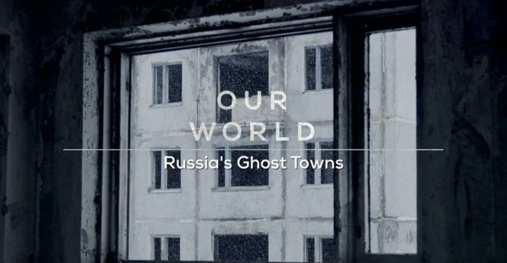 BBC Our World Russia's Ghost Towns (2018)